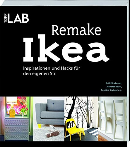 Remake IKEA: Inspirationen und Hacks für den eigenen Stil