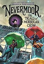 Nevermoor: The Trials of Morrigan Crow (Nevermoor, 1)