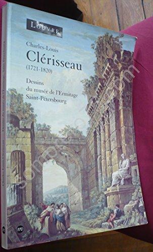Charles-Louis Clerisseau: 1721-1820 : dessins du musee de l'Ermitage, Saint-Petersbourg (French Edition)
