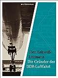 Die Gründer der DDR-Luftfahrt (Militärverlag)