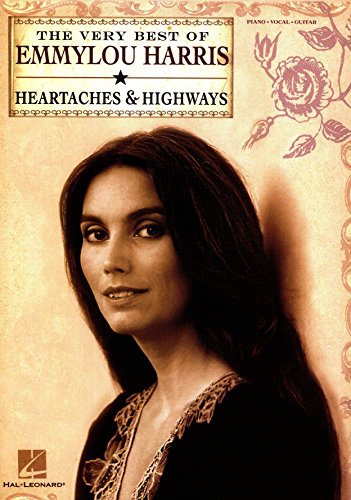 The Very Best of Emmylou Harris: Heartaches & Highways Songbook (PIANO, VOIX, GU)