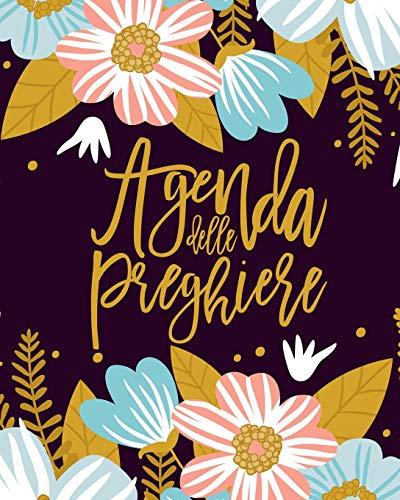Agenda delle preghiere: Un'agenda per la scrittura e la riflessione sui versetti biblici e le Sacre Scritture