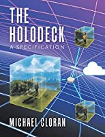 The Holodeck: A Specification