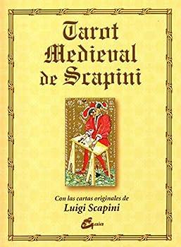 Tarot medieval de Scapini  Con las cartas originales de Luigi Scapini  Spanish Edition