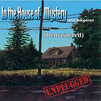 In the House of Mystery - Unplugged (Remastered)