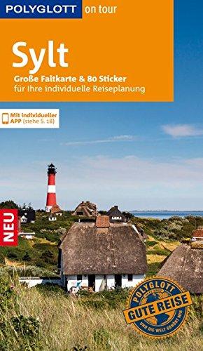 POLYGLOTT on tour Reiseführer Sylt: Mit großer Faltkarte, 80 Stickern und individueller App