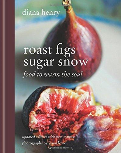 Roast Figs Sugar Snow: Food to warm…