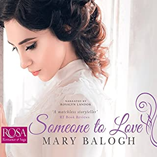 Someone to Love     Westcott, Book 1              By:                                                                                                                                 Mary Balogh                               Narrated by:                                                                                                                                 Rosalyn Landor                      Length: 11 hrs and 31 mins     14 ratings     Overall 4.4