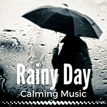 Rainy Day - Mood Music for a Rainy Day, Serenity Ambient, Sound Therapy with Nature Sounds, Calming Music
