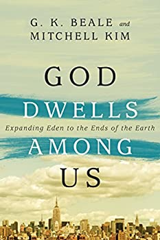 God Dwells Among Us  Expanding Eden to the Ends of the Earth