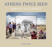 Athens Twice Seen: How We Record and Remember the Past