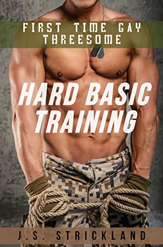 Hard Basic Training - First Time Gay Threesome: Straight Men in Uniform Go Gay (Straight Guys Go Gay Series) (English Edition)