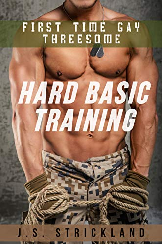 Hard Basic Training - First Time Gay Threesome: Straight Men in Uniform Go Gay (Straight Guys Go Gay Series) (English Edition)