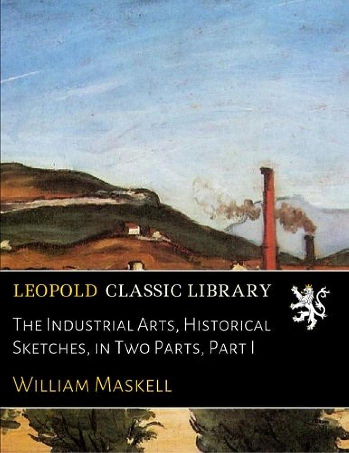 否認するバブル振り子The Industrial Arts, Historical Sketches, in Two Parts, Part I