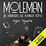 Moleman: Las aventuras del hombre topo [The Adventures of the Moleman] audiobook cover art
