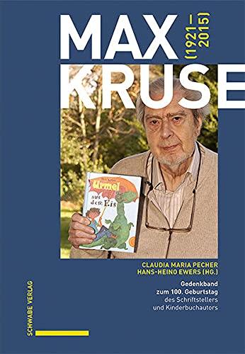 Max Kruse (1921–2015): Gedenkband zum 100. Geburtstag des Schriftstellers und Kinderbuchautors