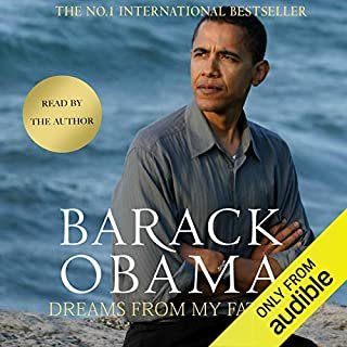 Dreams from My Father     A Story of Race and Inheritance              By:                                                                                                                                 Barack Obama                               Narrated by:                                                                                                                                 Barack Obama                      Length: 7 hrs and 8 mins     1,172 ratings     Overall 4.6