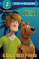 SCOOB! A Dog's Best Friend (Scooby-Doo) (Step into Reading)