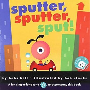 Sputter, Sputter, Sput!