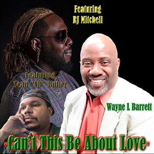 """Wayne L. Barrett feat. RJ Mitchell & Sean """"SB"""" Butler"""