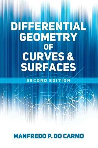 Differential Geometry of Curves & Surfaces: Second Edition