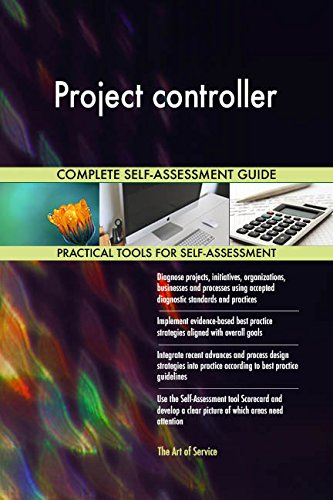Project controller All-Inclusive Self-Assessment - More than 660 Success Criteria, Instant Visual Insights, Comprehensive Spreadsheet Dashboard, Auto-Prioritized for Quick Results