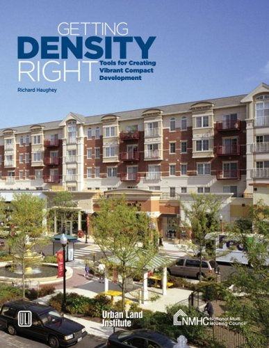 Download Getting Density Right: Tools for Creating Vibrant Compact Development (Special Report - Urban Land Institute) 0874200830