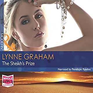 The Sheikh's Prize                   By:                                                                                                                                 Lynne Graham                               Narrated by:                                                                                                                                 Penelope Rawlins                      Length: 5 hrs and 7 mins     5 ratings     Overall 5.0