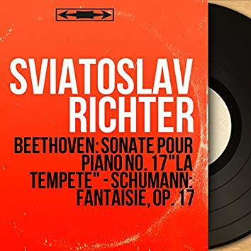"""Beethoven: Sonate pour piano No. 17 """"La tempête"""" - Schumann: Fantaisie, Op. 17 (Mono Version)"""
