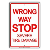 Wrong Way Stop Severe Tire Damage Car Road Street Route Danger Warning Aluminum Sign 12'x18'