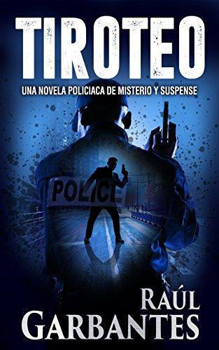Tiroteo: Una novela policiaca de misterio y suspense eBook ...