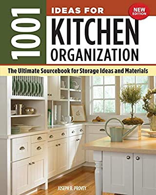 1001 Ideas for Kitchen Organization, New Edition: The Ultimate Sourcebook for Storage Ideas and Materials (Creative Homeowner) How to Declutter & Find a Place for Everything from Glassware to Gadgets from Creative Homeowner