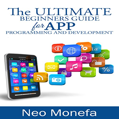 The Ultimate Beginners Guide for App Programming and Development Titelbild