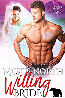 Willing Bride: 7 Brides for 7 Bears by [Moxie North]