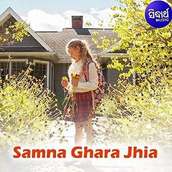 Samna Ghara Jhia