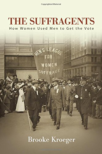 Image of The Suffragents: How Women Used Men to Get the Vote