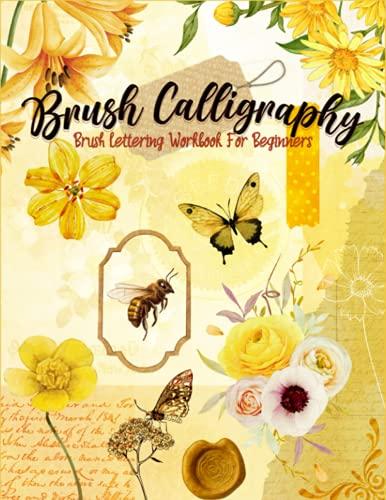 Brush Calligraphy: Brush Lettering Workbook for Beginners