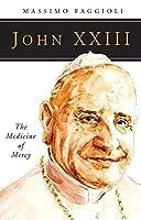 John XXIII: The Medicine of Mercy (People of God) by Massimo Faggioli(2014-04-01)