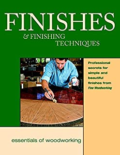 Finishes and Finishing Techniques: Professional Secrets for Simple & Beautiful Finish (Best of Fine Woodworking)