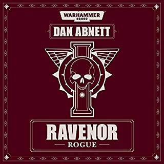 Ravenor Rogue     Warhammer 40,000              Written by:                                                                                                                                 Dan Abnett                               Narrated by:                                                                                                                                 Toby Longworth                      Length: 12 hrs and 30 mins     26 ratings     Overall 4.9