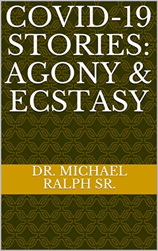 COVID-19 Stories: Agony & Ecstasy (English Edition)