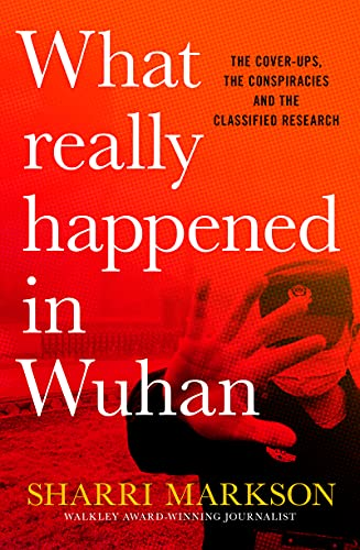Image of What Really Happened In Wuhan: The cover-ups, the conspiracies and the classified research
