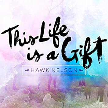 This Life Is a Gift