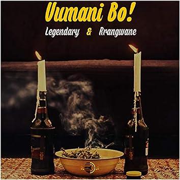 Vumani Bo! (feat. Legendary & Rrangwane)