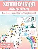 Schnitzeljagd Kindergeburtstag: Das Einhorn und der Regenbogenschatz: All inclusive Schnitzeljagd Set - Fertig vorbereitete Schatzsuche: Sofort startklar für den nächsten Kindergeburtstag.