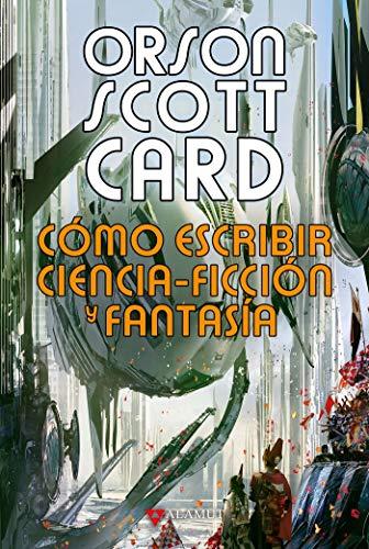 Cómo escribir ciencia-ficción y fantasía: 94 (Alamut Serie Fantástica)