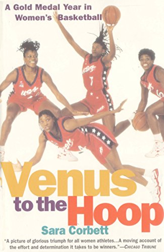 Venus to the Hoop: A Gold Medal Year in Women's Basketball (English Edition)