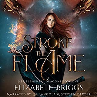 Stroke the Flame     Her Elemental Dragons, Book 1              Written by:                                                                                                                                 Elizabeth Briggs                               Narrated by:                                                                                                                                 Lia Langola,                                                                                        Stephen Dexter                      Length: 6 hrs and 9 mins     Not rated yet     Overall 0.0