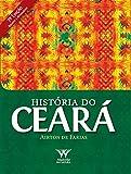 História do Ceará (Portuguese Edition)