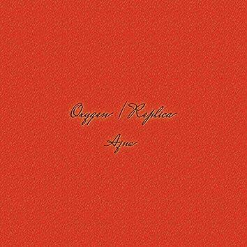 Oxygen / Replica